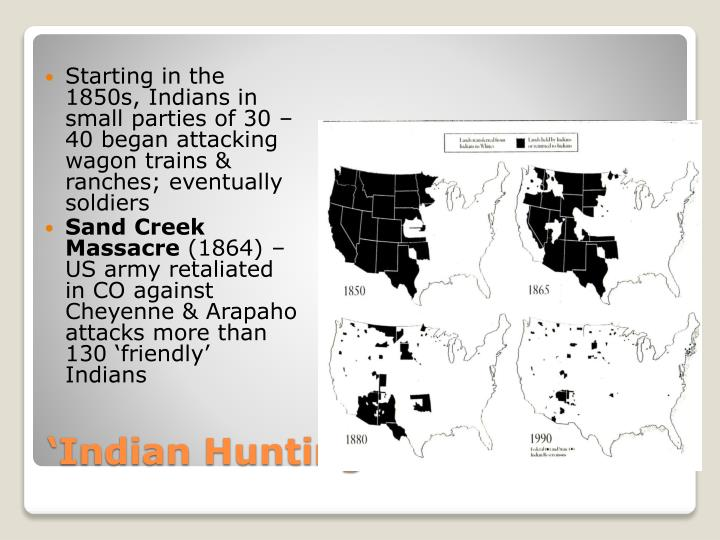 Starting in the 1850s, Indians in small parties of 30 – 40 began attacking wagon trains & ranches; eventually soldiers