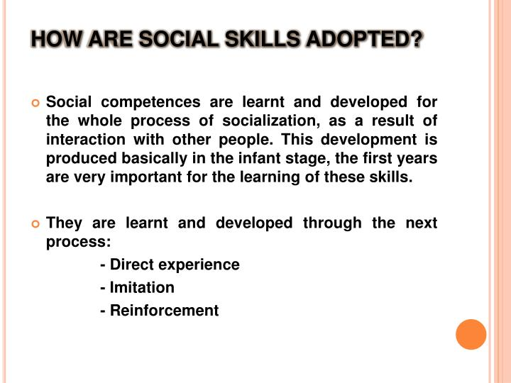 HOW ARE SOCIAL SKILLS ADOPTED?