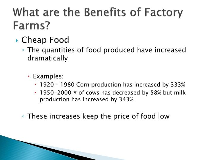 What are the benefits of factory farms