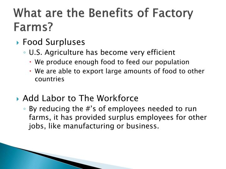 What are the benefits of factory farms1