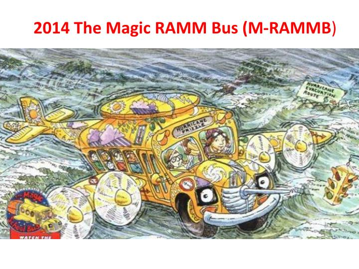 2014 The Magic RAMM Bus (M-RAMMB