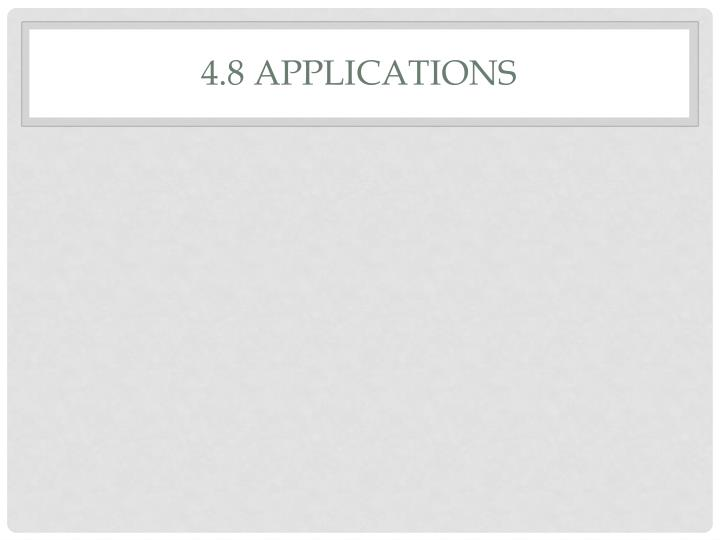 4.8 Applications