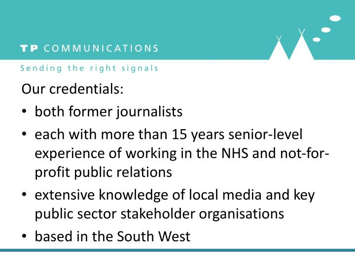 Our credentials: