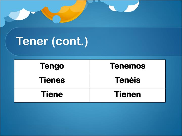 Tener (cont.)