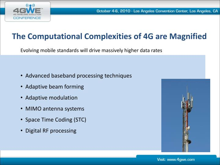 The Computational Complexities of 4G are Magnified