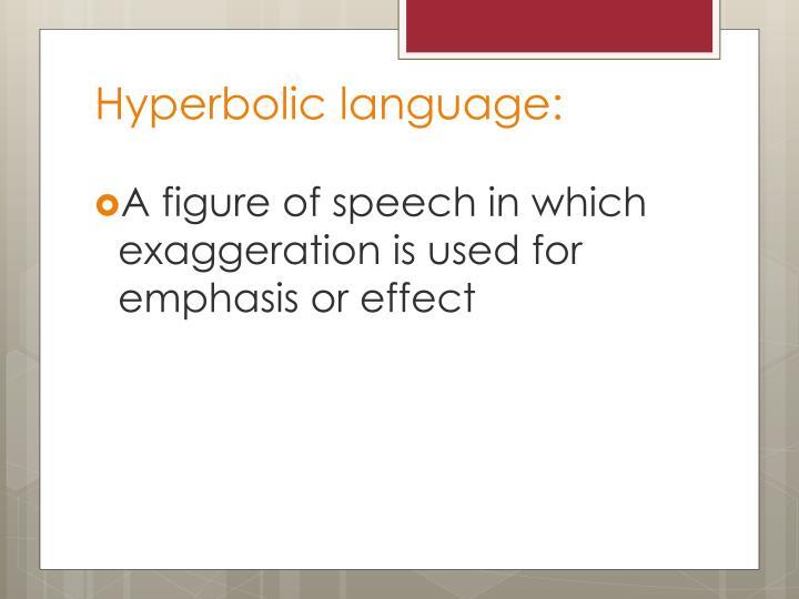 Hyperbolic language: