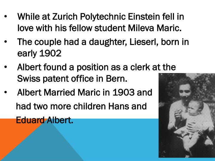 While at Zurich Polytechnic Einstein fell in love with his fellow student