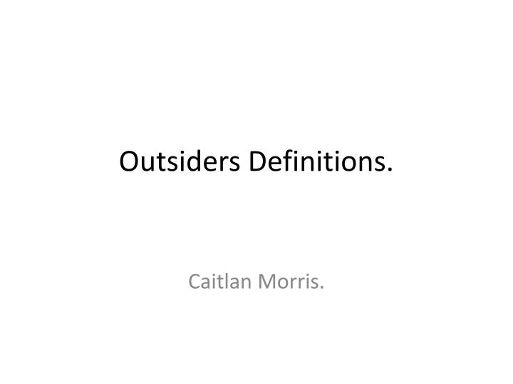 Outsiders definitions