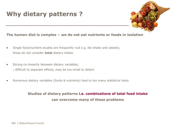 Why dietary patterns ?