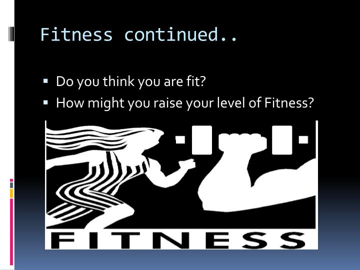 Fitness continued