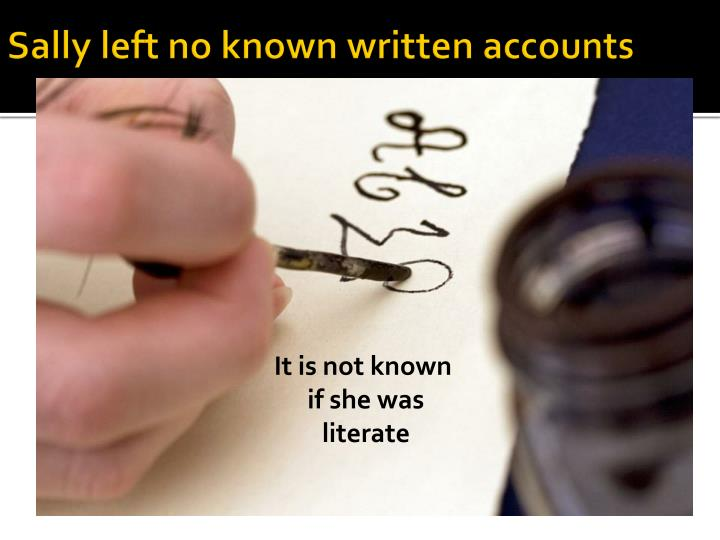 Sally left no known written accounts