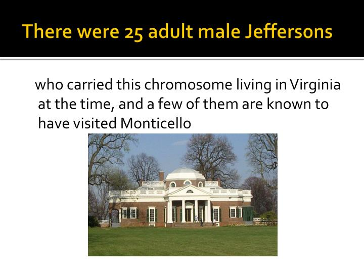 There were 25 adult male Jeffersons
