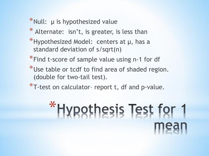 Null:  µ is hypothesized value