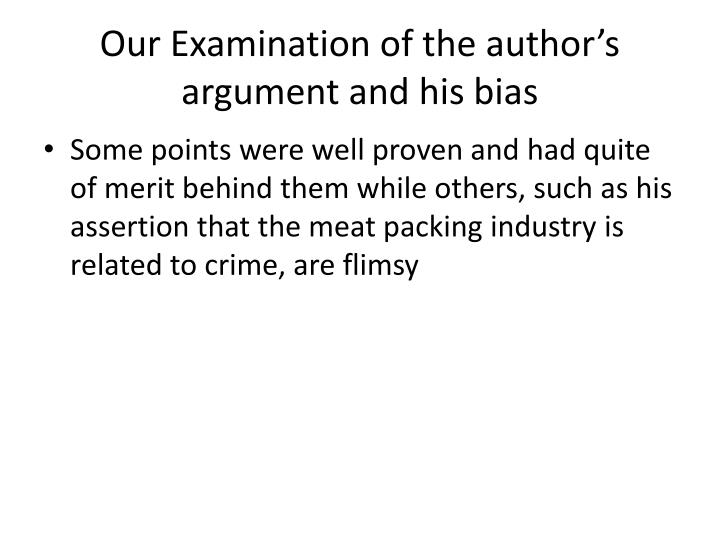 Our Examination of the author's argument and his bias