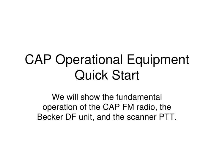 Cap operational equipment quick start