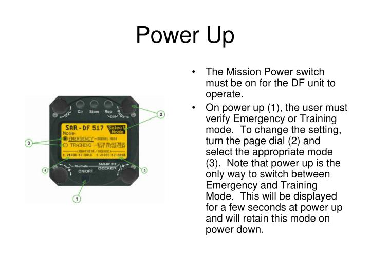 The Mission Power switch must be on for the DF unit to operate.