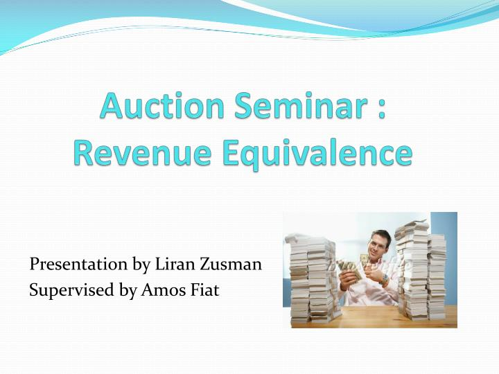 Auction Seminar : Revenue Equivalence