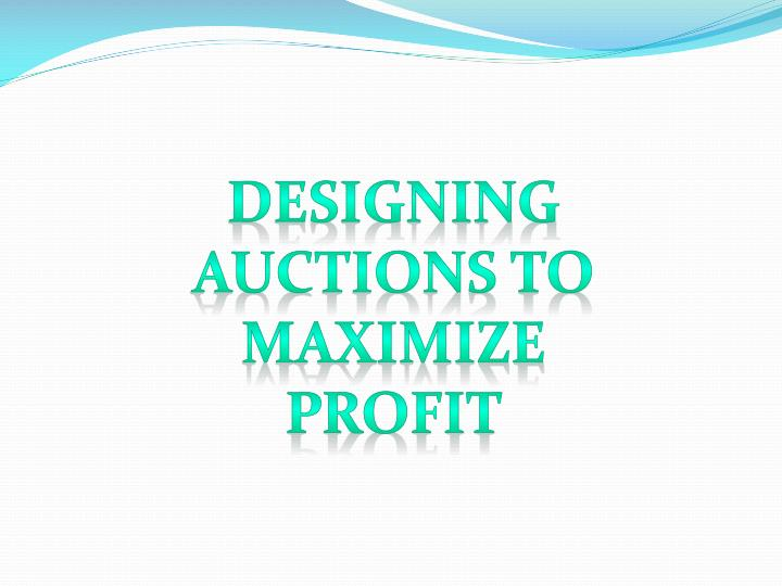 Designing Auctions to Maximize Profit