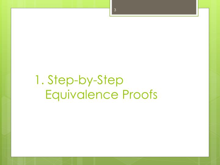 1 step by step equivalence proofs