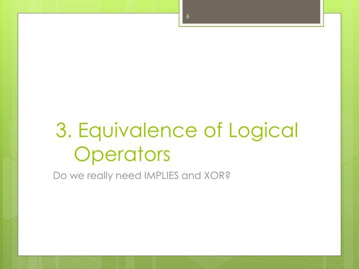 3. Equivalence of Logical Operators