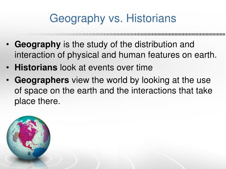 Geography vs h istorians