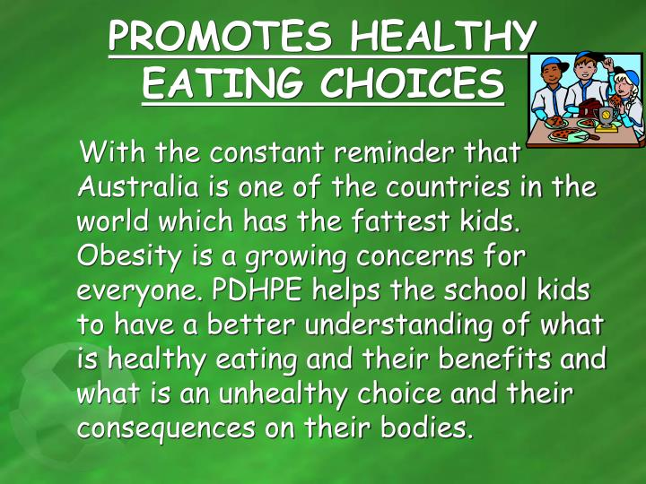 PROMOTES HEALTHY EATING CHOICES