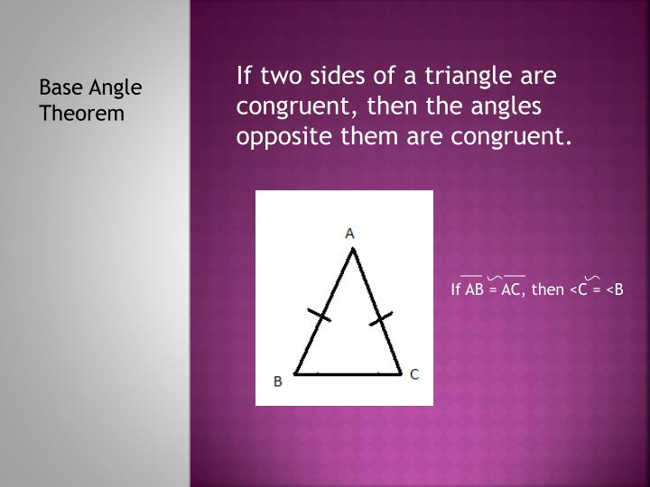 If two sides of a triangle are congruent then the angles opposite them are congruent