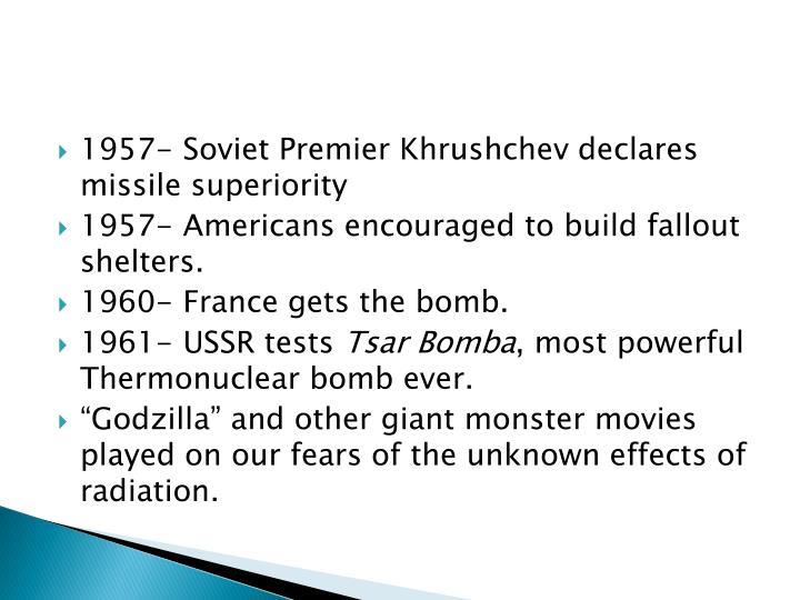 1957- Soviet Premier Khrushchev declares missile superiority