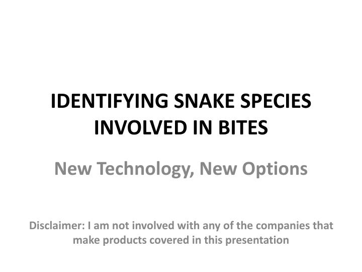 Identifying snake species involved in bites