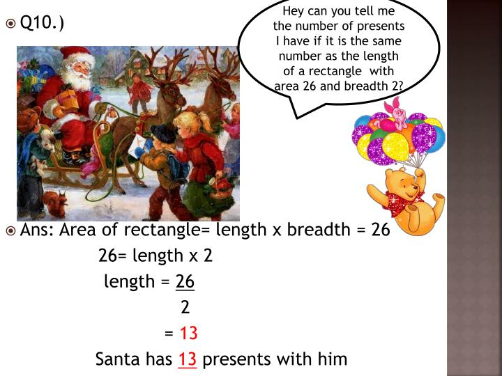Hey can you tell me the number of presents I have if it is the same number as the length of a rectangle  with area 26 and breadth 2?