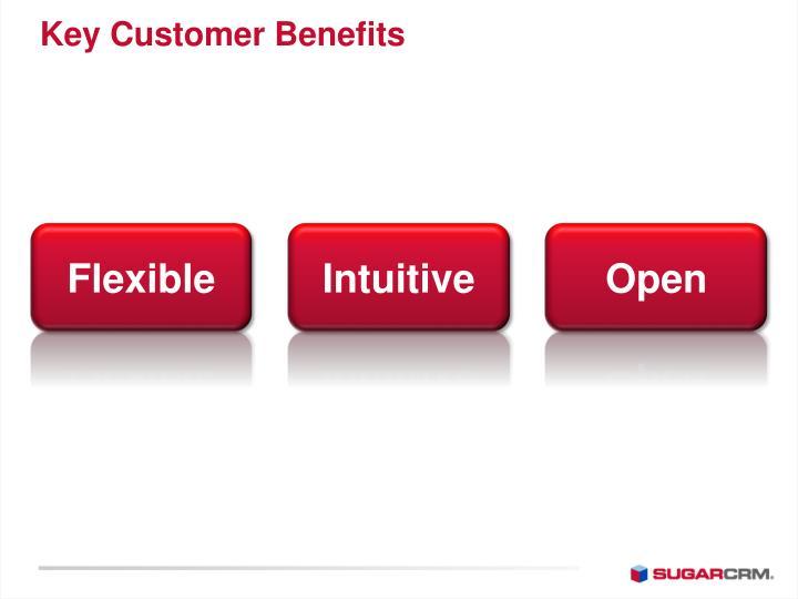 Key Customer Benefits