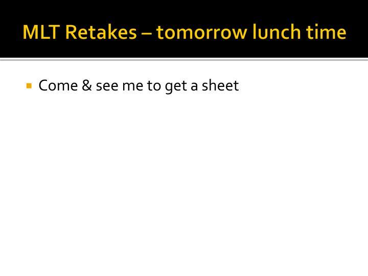 MLT Retakes – tomorrow lunch time