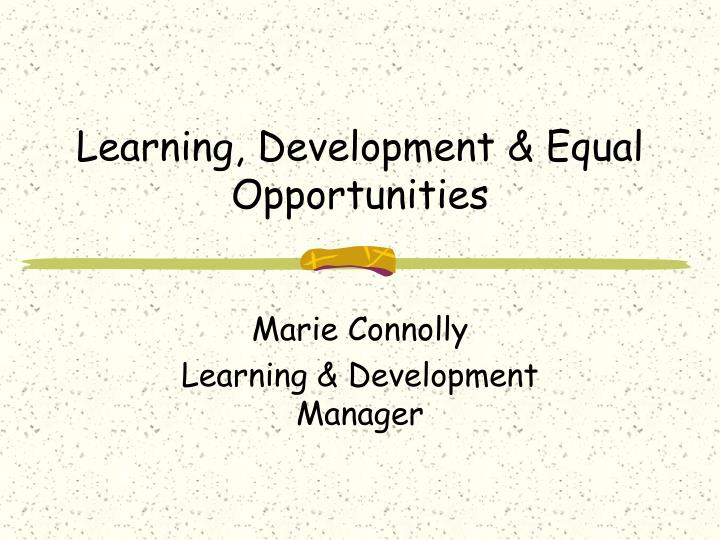 Learning development equal opportunities