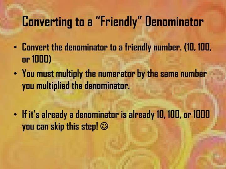 "Converting to a ""Friendly"" Denominator"