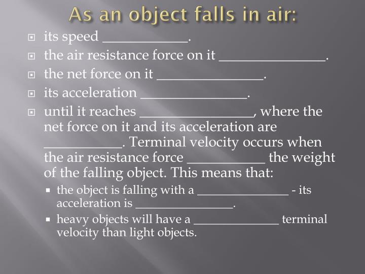 As an object falls in air: