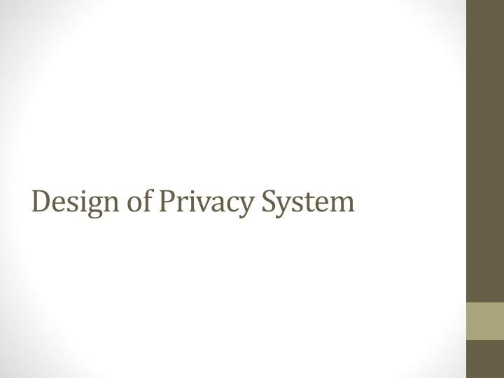 Design of Privacy System