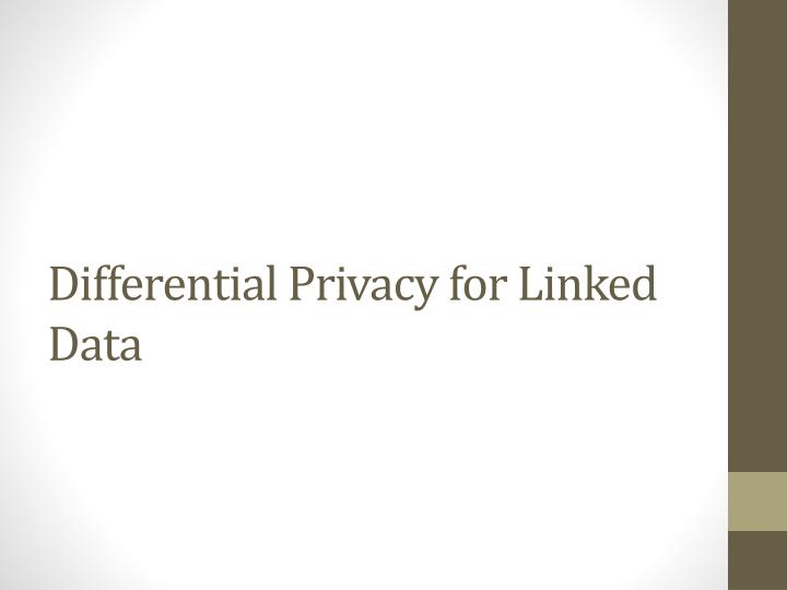 Differential Privacy for Linked Data