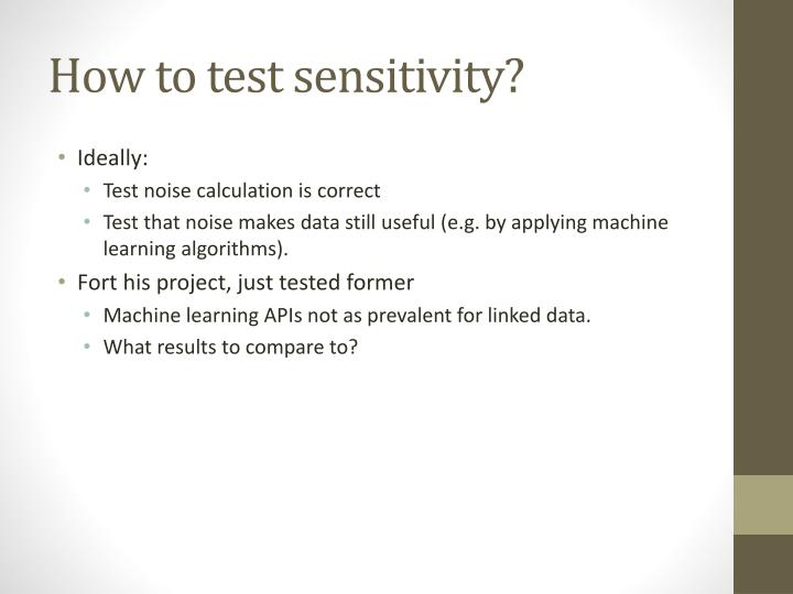 How to test sensitivity?