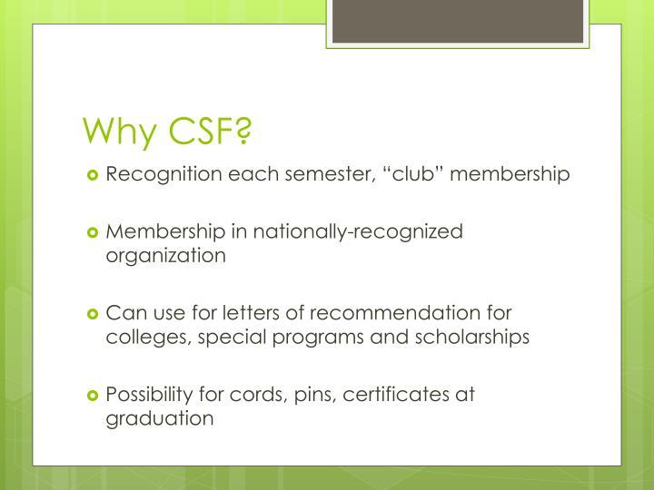 Why CSF?