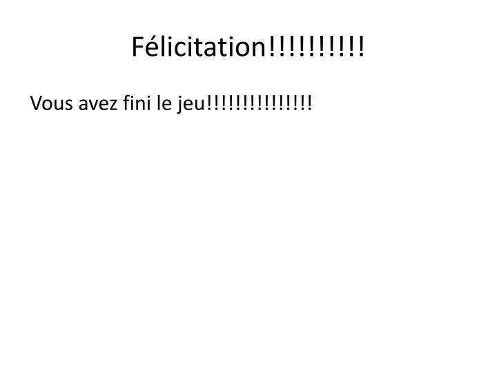 Félicitation!!!!!!!!!!