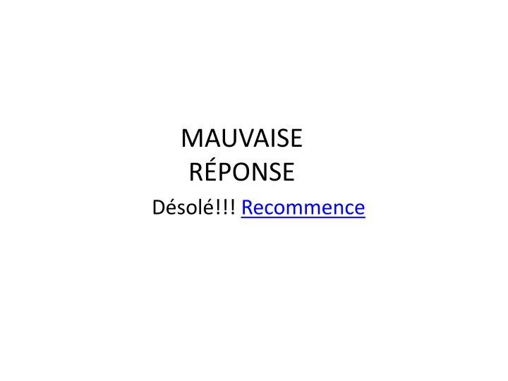 MAUVAISE