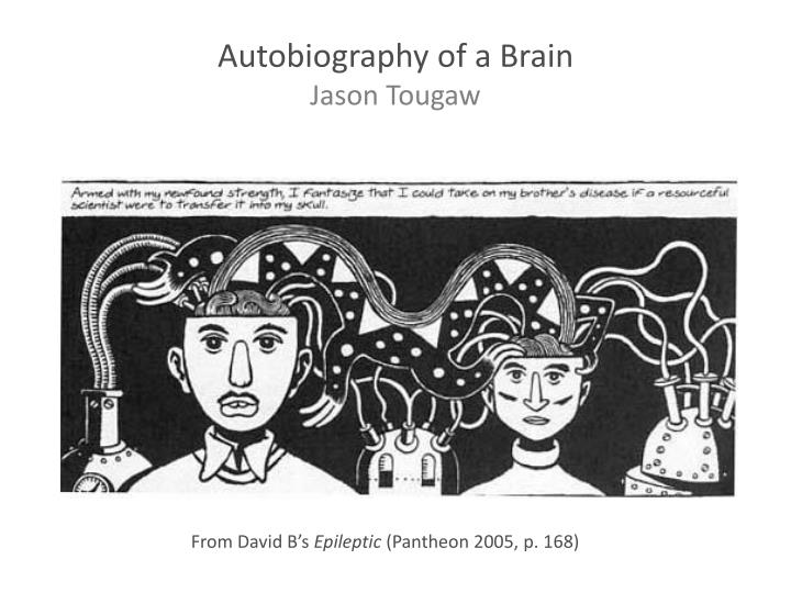 Autobiography of a Brain