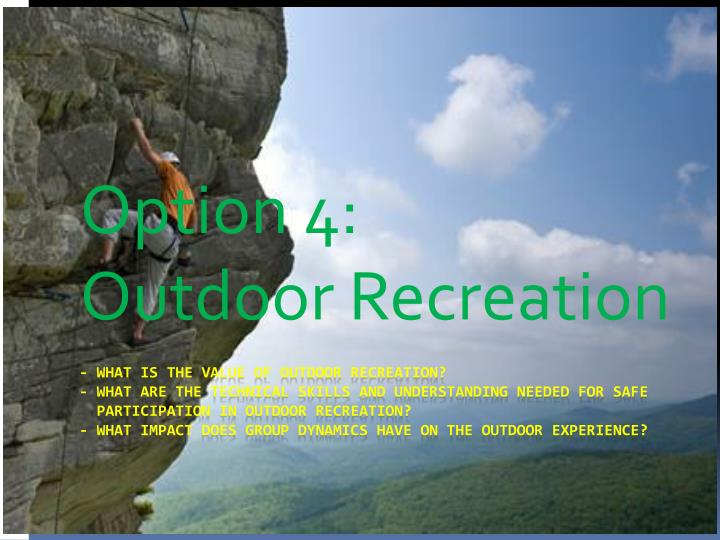 Option 4 outdoor recreation