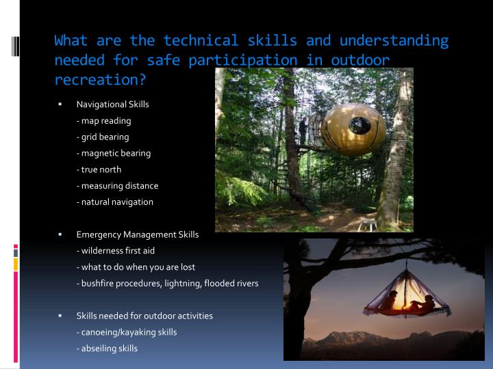 What are the technical skills and understanding needed for safe participation in outdoor recreation?