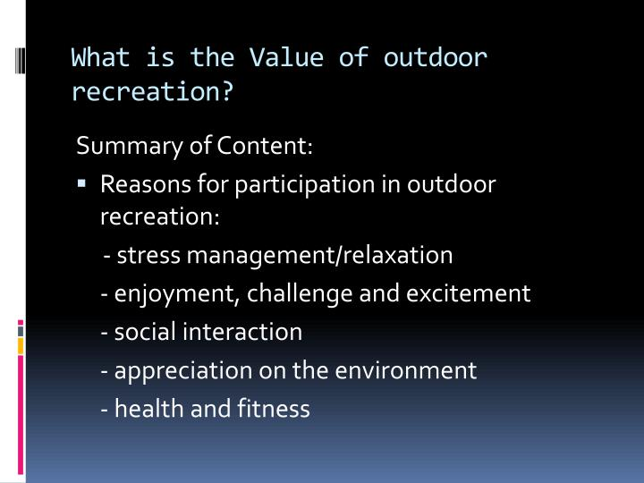 What is the Value of outdoor recreation?
