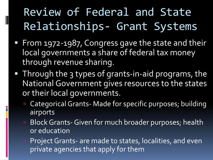 Review of Federal and State Relationships- Grant Systems