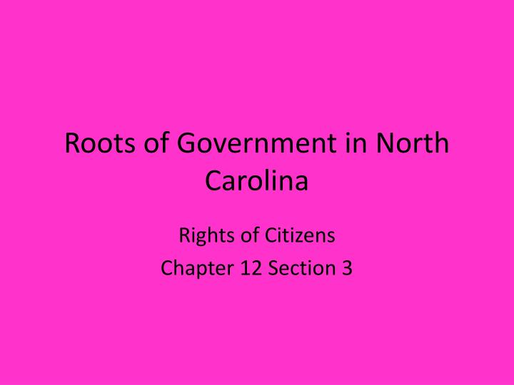 Roots of Government in North Carolina