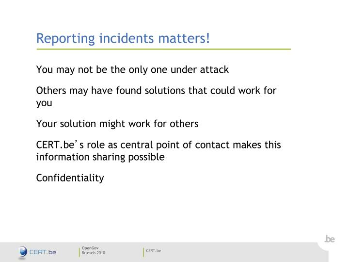 Reporting incidents matters!