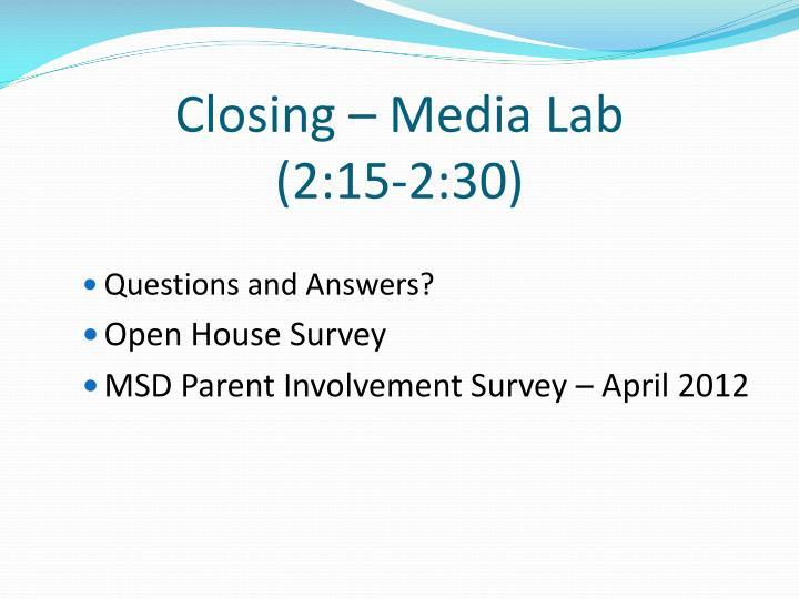 Closing – Media Lab