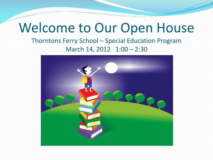 welcome to our open house thorntons ferry school special education program march 14 2012 1 00 2 30